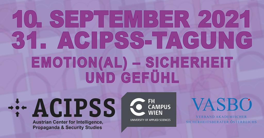"""31. ACIPSS-Arbeitstagung """"Emotion(al) – Sicherheit und Gefühl"""" am 10.9.2021"""